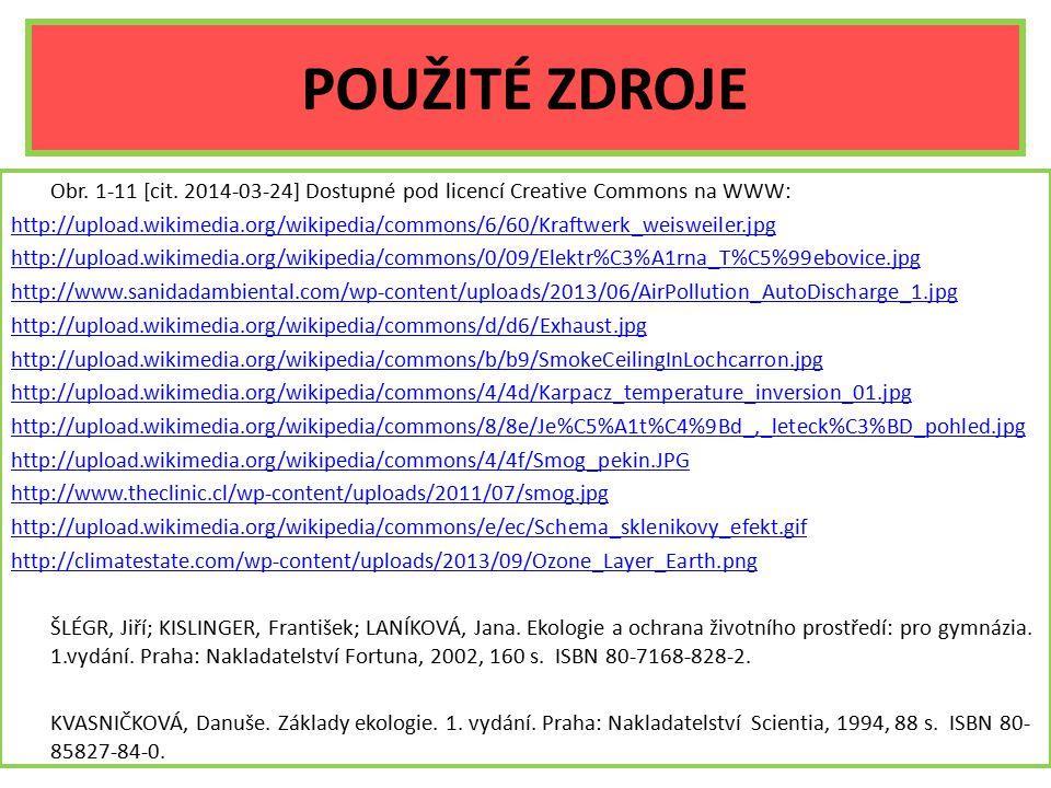 POUŽITÉ ZDROJE Obr. 1-11 [cit. 2014-03-24] Dostupné pod licencí Creative Commons na WWW: